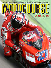 Motocourse: The World's Leading Grand Prix and Superbike Annual: 2007/2008 by...