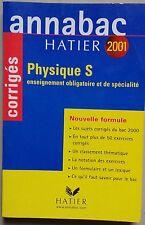 ANNABAC HATIER : PHYSIQUE S obligatoire et spécialité - 2001