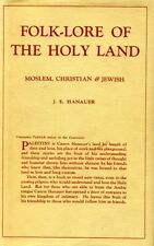 Hanauer, J E FOLK-LORE OF THE HOLY LAND MOSELM, CHRISTIAN AND JEWISH 1935 Hardba
