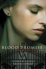 Blood Promise (Vampire Academy, Book 4) by Richelle Mead