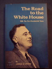 The Road to the White House FDR: The Pre-Presidential
