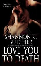 Love You To Death  Shannon k. Butcher paperback   2009