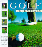 Very Good, Golf Essentials: Step-by-step Techniques to Improve Your Skills, Fost