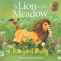 A Lion in the Meadow ' Mahy, Margaret