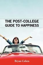 The Post-College Guide to Happiness by Bryan Cohen (2011, Paperback)