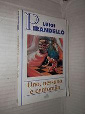 UNO NESSUNO E CENTOMILA Luigi Pirandello Lito Rama 1994 libro romanzo narrativa