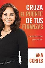 Cruza el puente de tus finanzas: Un plan de acción para avanzar (Spanish Edition