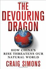 Book - The Devouring Dragon - Craig Simons: How China's Rise Threatens The World