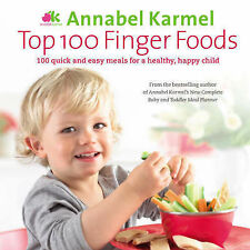 *BRAND NEW* TOP 100 FINGER FOODS by ANNABEL KARMEL (Cooking for Toddlers)