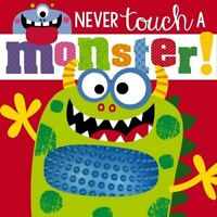 Never Touch a Monster! (Touch and Feel) by Rosie Greening | Board book Book | 97