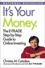 It's Your Money : E*Trade Step-by-Step Guide to Online Investing by Christos...