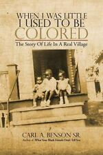 When I Was Little I Used to Be Colored : The Story of Life in a Real Village...