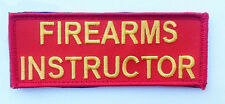 FIREARMS INSTRUCTOR EMROIDERED 4 INCH HOOK PATCH (FR1)