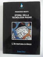 """Storia della tecnologia RADAR  """"l'avventura di Argo"""" editore Bariletti F.Musto"""