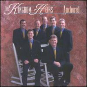 Kingdom Heirs : Anchored Southern Gospel 1 Disc CD