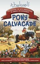 Thelwell's Pony Cavalcade : Angels on Horseback, a Leg in Each Corner, Riding...