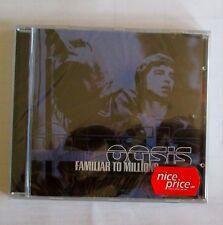 # OASIS - FAMILIAR TO MILLIONS -  CD NUOVO E SIGILLATO -