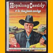 Un Petit Livre d'Argent HOPALONG CASSIDY ET LES DEUX JEUNES COW-BOYS 1956