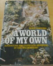 A World of My Own: Adventure and Personal Renewal in the Wilderness.  VERY GOOD.