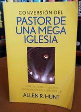 Conversión Del Pastor de una Mega Iglesia by Allen R. Hunt (2013, Book) Catholic