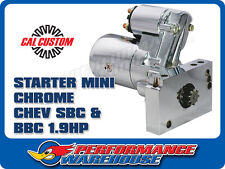 CAL CUSTOM CHROME MINI STARTER MOTOR CHEV SMALL BLOCK & BIG BLOCK 1.9HP, BBC SBC