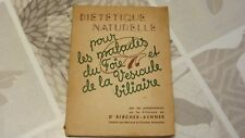 DIÉTÉTIQUE NATURELLES POUR LES MALADIES DU FOIE ET DE LA VÉSICULE BILIAIRE /1959