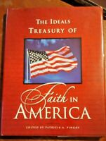 The Ideals Treasury of Faith in America by Patricia A. Pingry - HARDBACK