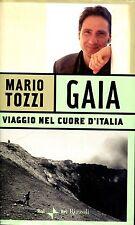 Mario Tozzi = GAIA VIAGGIO NEL CUORE D'ITALIA