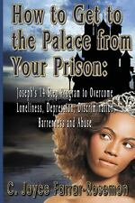 How to Get to the Palace from Your Prison! : Joseph's 14-Step Program to...