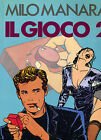 "MILO MANARA. "" Il gioco 2 "". 1° Ed. CDE 1993."