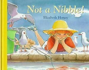 Not a Nibble! by Elizabeth Honey Paperback New