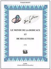 Les dédicace et de leurs auteurs - Reproductions - Essai sur l'autographe.