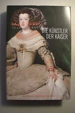 Die Künstler der Kaiser von Dürer bis Tizian / Rubens bis Velazquez 2009