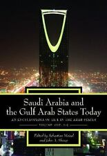 Saudi Arabia and the Gulf Arab States Today [2 volumes]: An Encyclopedia of Life