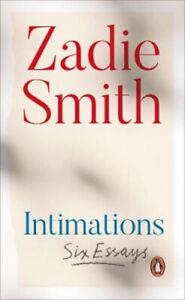 Intimations: Six Essays | Zadie Smith