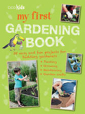 My First Gardening Book: 35 Easy and Fun Projects for Budding Gardeners: Planting, Growing, Maintaining, Garden Crafts by Ryland, Peters & Small Ltd (Paperback, 2016)