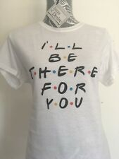 """Friends Tv Show """"I'll Be There For You"""" - Women's Gildan White T-Shirt"""