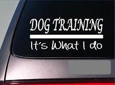"Dog training it's what I do sticker 8"" decal rescue *E250* schutzhund agility k9"