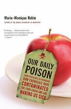 Our Daily Poison: From Pesticides to Packaging, How Chemicals Have Contaminated
