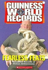Fearless Feats: Incredible Records of Human Achievement (Guinness World Records