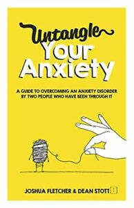 Untangle Your Anxiety A Guide To Overcoming An Anxiety Joshua Fletcher Paperback
