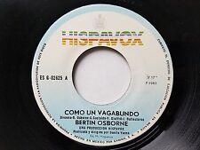 "BERTIN OSBORNE - Como Un Vagabundo / Eres Tu 1983 LATIN POP Hispavox 7"" Mexico"