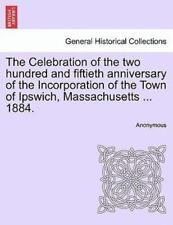 The Celebration of the Two Hundred and Fiftieth Anniversary of the.