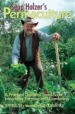Sepp Holzer's Permaculture : A Practical Guide to Small-Scale, Integrative...