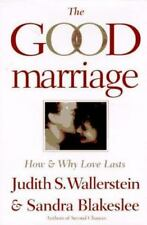 The Good Marriage: How and Why Love Lasts, Wallerstein, Judith, Blakeslee, Sandr