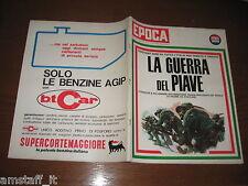EPOCA 1965/765=GUERRA DEL PIAVE=PICASSO=