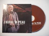 MAXIME LE FORESTIER : J'AURAI TA PEAU [ CD SINGLE RTL PORT GRATUIT ]