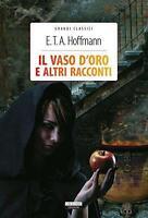 Il vaso d'oro e altri racconti di E.T.A. Hoffmann LIBRO Nuovo Crescere Edizioni