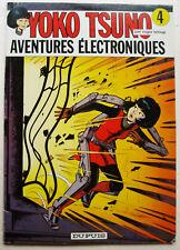 Yoko Tsuno T 4 Aventures Electroniques Roger LELOUP éd Dupuis D L 1974 EO
