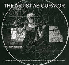 The Artist as Curator: Initiatives in the International ZERO Movement, 1957-1967